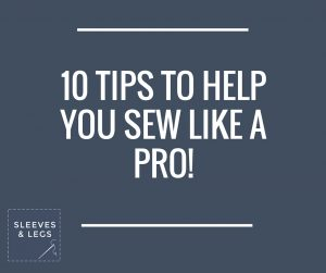 10 tips to help you sew like a pro!